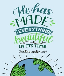 Hand lettering with Bible verse He has made everything beautiful in its time with globe. Biblical background. Modern calligraphy Scripture print.