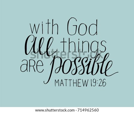 Hand lettering With God all things are possible. Christian poster. New Testament. Modern calligraphy. Quote. Bible verse