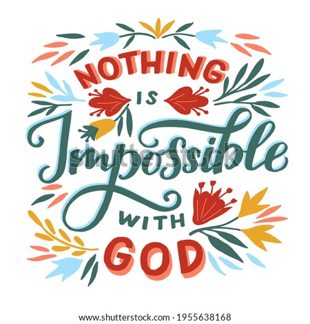 Hand lettering wth Bible verse Nothing is impossible with God. Biblical background. Christian poster. Testament. Scripture print. Card. Modern calligraphy. Motivational quote.  Stock photo ©