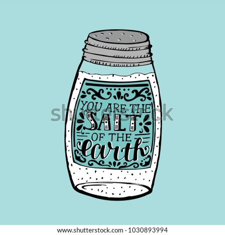 hand lettering you are the salt ...