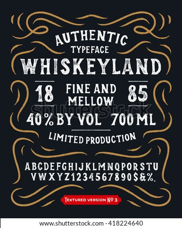 Hand Made Display Typeface 'Whiskeyland'. Vintage Custom Alphabet. Original Letters and Numbers. Retro hand drawn type design. Vector illustration. Textured Version 3.