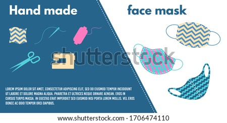 Hand made face masks, poster.Items necessary for making masks with your own hands.Face masks with different color patterns.Banner with space for text.Prevention of viral respiratory diseases.Vector.