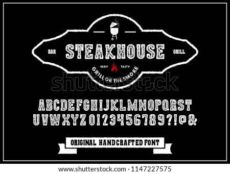 Hand Made Font 'Steakhouse'. Custom handwritten alphabet. Retro textured hand drawn typeface with grunge effect. Vector illustration. Letters and Numbers. Original Design. Serif Font.
