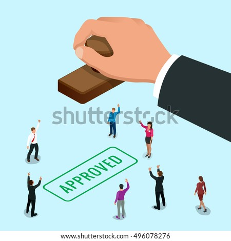 Hand of business man stamping approved word on a paper. Flat 3d isometric vector illustration. For  design.