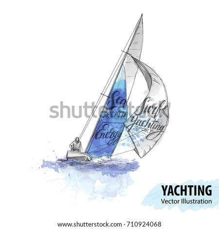Hand sketch of man on sailing boat on the sea. Vector sport illustration. Watercolor silhouette of yacht with thematic words. Text graphics, lettering. Active people. Extreme lifestyle. Traveling.