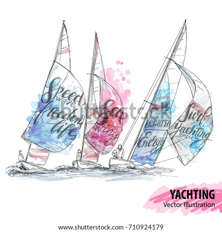 Hand sketch of sailing yachts regatta. Races in the sea. Vector sport illustration. Watercolor silhouette of yacht with thematic words. Text graphics, lettering. Active people. Extreme. Traveling.