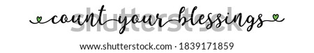 Hand sketched COUNT YOUR BLESSINGS quote as banner. Lettering for poster, label, sticker, flyer, header, card Stock photo ©