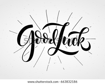 Hand sketched Good Luck T-shirt lettering typography. Drawn inspirational quotation, motivational quote. Fortune logotype, badge, poster, logo, tag.  Banner on textured background. Vector illustration