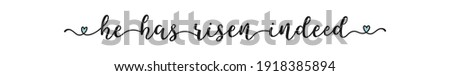 Hand sketched HE HAS RISEN INDEED quote as banner. Lettering for poster, label, sticker, flyer, header ストックフォト ©