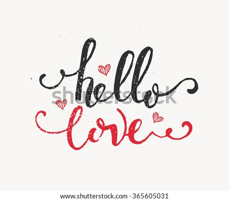 Hand sketched Hello Love text as Happy Valentines Day logotype, badge and icon. Romantic Quote postcard, card, invitation, banner template. Lettering typography on textured background #365605031