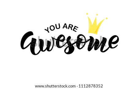Hand sketched You are awesome text. Lettering typography for t-shirt design, birthday party, greeting card, party invitation, logo, badge, patch, icon, banner template. Vector illustration.