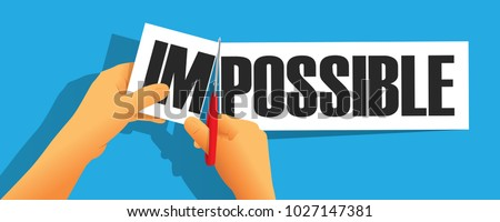Hand using scissors to remove the word impossible to read possible. Self belief concept, cutting a paper ,Motivation concept