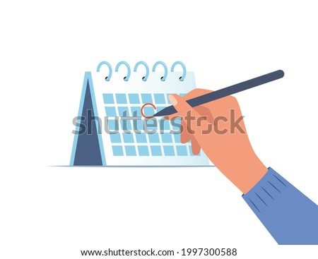 Hand with pen and calendar. Person draws red mark around a date in the calendar. Desktop calendar with a marked date. Mark calendar. Date circled. Deadline, event, important date. Vector illustration