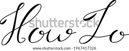 Hand writing as calligraphy in word how to on white background Foto d'archivio ©