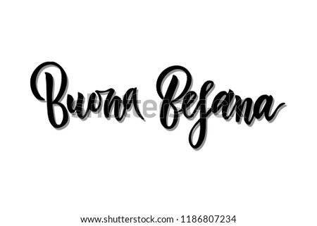 Hand Written Brush Lettering Phrase Buona Befana Meaning Happy Epiphany Isolated With Shadow Effect Template