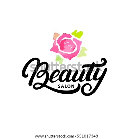 Hand written lettering Beauty salon logo, label, badge or emblem. Watercolor rose. Isolated on white background. Vector illustration.