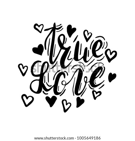 Hand written lettering true love with hearts, inskription true love with decoration elements on white background. Hand drawn calligraphy true love. Lettering for cards, T-shirts, bags, posters. Vector