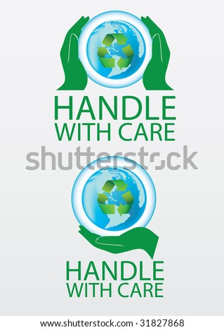 Handle Earth with care