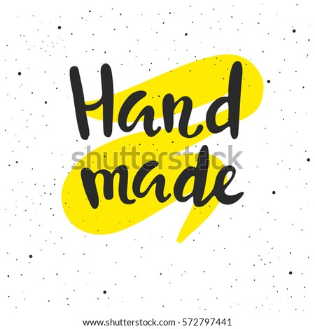 Handmade lettering. Hand drawn vector illustration, greeting card, design, logo.