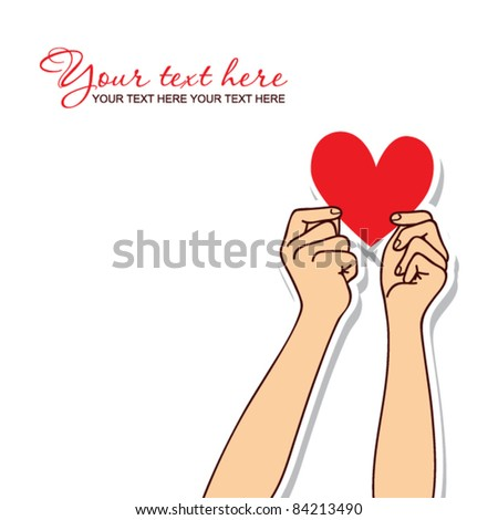Hands holding the heart. Vector illustration. Place for your text.