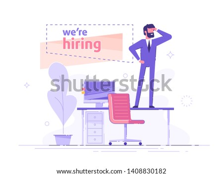 Handsome businessman is standing on the office table and looking into the distance in search of employees. We are hiring banner. Hiring and recruitment concept. Vector illustration.