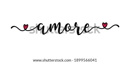 Handwritten AMORE word in Italian. Translated LOVE.  Script Lettering for greeting card, poster, flyer, banner. Modern calligraphy inscription for header or as design element Foto d'archivio ©