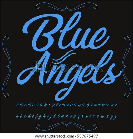 Handwritten calligraphy  font named blue angels-Typeface, Script, Old style - vintage,vector letters,vintage,labels,illustration
