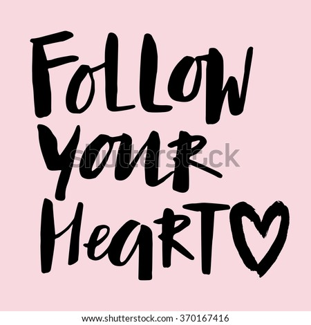 """Handwritten """"Follow your heart"""" motivation poster with modern calligraphy on pink background"""