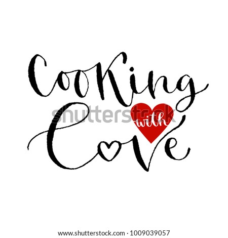 Handwritten greeting card. Printable quote template. Calligraphic vector illustration. Cooking with love