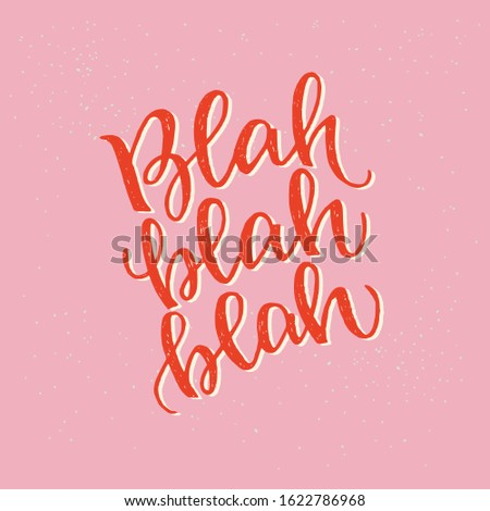 Handwritten lettering inscription Blah Blah Blah. Girly quote about chatting for blog, post cover, social media content, banner, phone case, t-shirt, poster. Elegant calligraphy on pink background. Stok fotoğraf ©