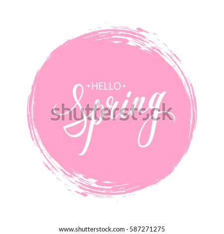 Handwritten phrase Hello Spring with pink circle brush stroke background. Vector illustration.