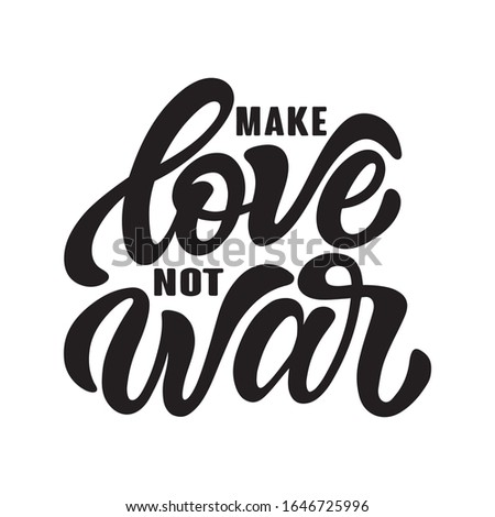 Handwritten phrase Make love not war text for clothes. Positive quote isolated on white background. Lucky for print, postcard or poster. Vector illustration. Stock foto ©