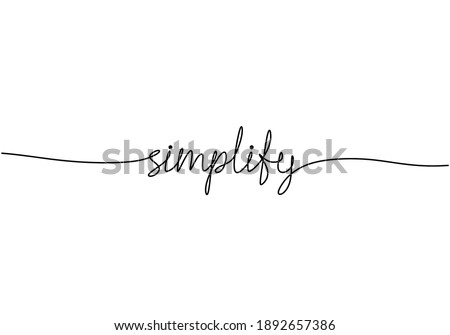 Handwritten simplify word one line. Hand drawn lettering. calligraphy. One line drawing of phrase. Continuous black line drawing simplify word. Minimalist word concept.