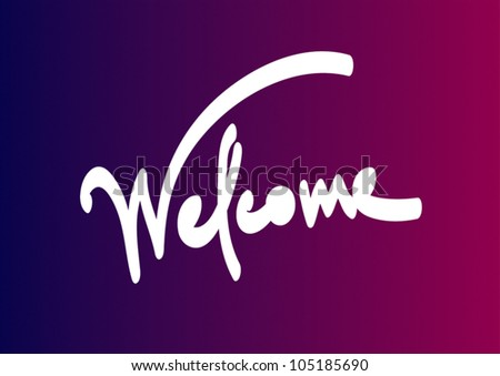 Handwritten text - Welcome