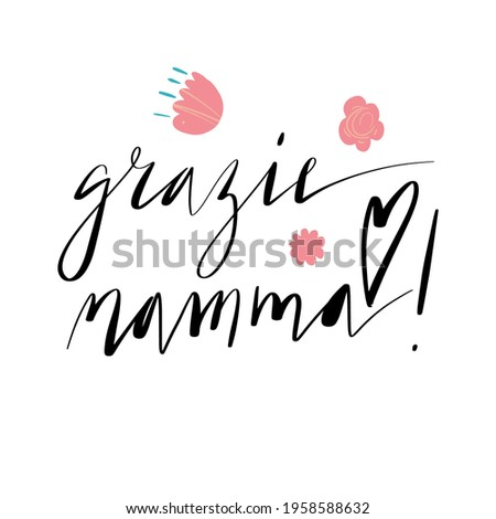 Handwritten vector lettering Grazie Mamma. Translation: Thank you Mother. Happy Mother's day phrase with flowers ornament isolated on white. Stockfoto ©