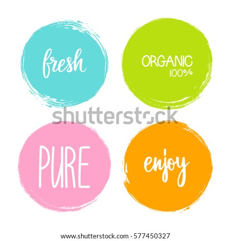 Handwritten words Fresh, Organic, Pure, Enjoy with color circle brush stroke backgrounds. Vector illustration.