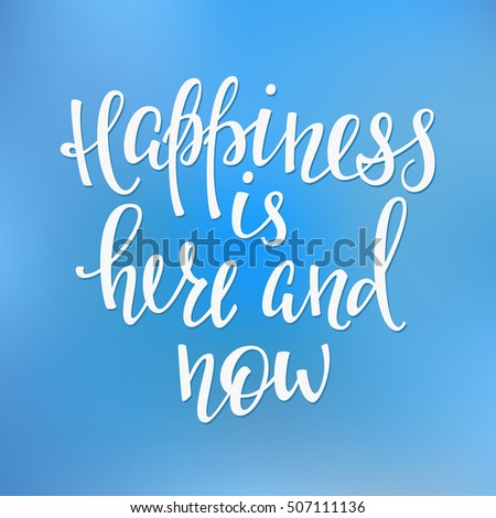 happiness is here and now quote