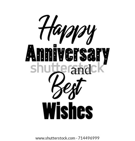 happy anniversary and best wishes hand lettering typography greeting quote vector illustration
