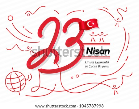 Happy April 23 National Sovereignty and Children's Day of Turkey