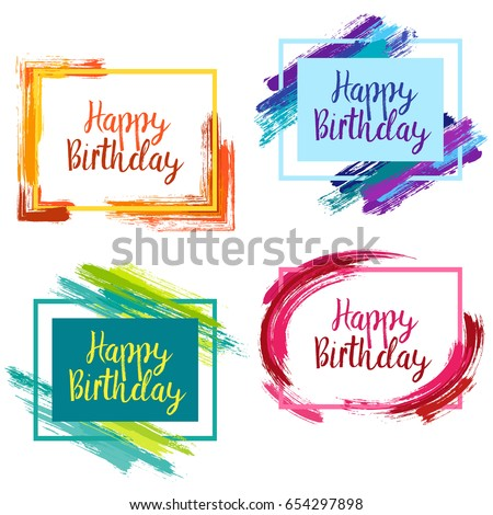 Happy Birthday borders with pink, blue and yellow painted brushstroke backgrounds. Design templates for greeting cards on white. Glamour frames with paint brush strokes vector collection, text.