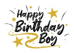 Happy Birthday Boy Beautiful greeting  scratched calligraphy black text and gold graphics . Hand drawn. Handwritten modern brush lettering design white background isolated vector