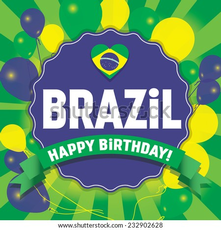 Happy Birthday Brazil - Happy Independence Day Vector illustration
