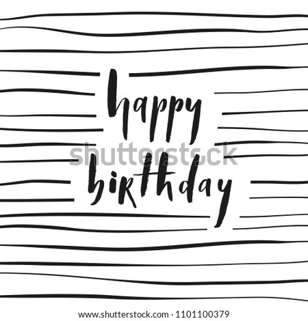 Happy birthday - brush lettering card  with transverse lines vector.Typography design. Greetings card.