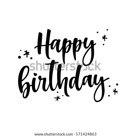 happy birthday brush script style hand lettering calligraphic phrase original drawn vector illustration
