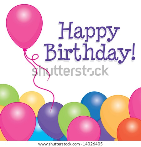 Happy Birthday card / background with brightly colored balloons on a white background