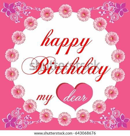 happy birthday card my dear lovely beautiful celebration card be my valentine