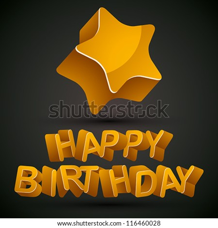 Happy birthday card with 3d letters and star, vector.