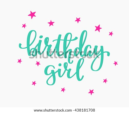 Happy Birthday Girl Lettering Sign Quote Typography Calligraphy Design For Postcard Poster Graphics Simple
