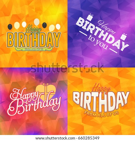 Happy Birthday Greeting Card Design, Multicolored Low Poly Background Set #660285349