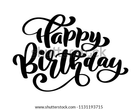 Happy Birthday Hand drawn text phrase. Calligraphy lettering word graphic, vintage art for posters and greeting cards design. Calligraphic quote in green ink isolated on white. Vector illustration